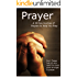 Prayer: A 30 Day Journey of Prayers to Help You Pray