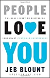 img - for People Love You: The Real Secret to Delivering Legendary Customer Experiences book / textbook / text book