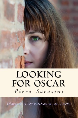 Book: Looking for Oscar - Diary of a Star Woman on Earth by Piera Sarasini