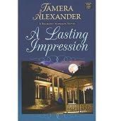 [A Lasting Impression (Belmont Mansion Novel) - Large Print [ A LASTING IMPRESSION (BELMONT MANSION NOVEL) - LARGE PRINT ] By Alexander, Tamera ( Author )Dec-01-2011 Hardcover