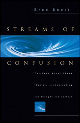 Streams Of Confusion Thirteen Great Ideas That Are Contaminating
