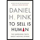 By Daniel H. Pink;To Sell Is Human [Hardcover]