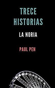 Trece historias: La noria de [Pen, Paul]