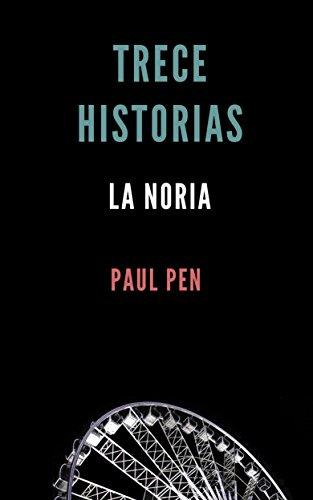 Trece historias: La noria (Spanish Edition)