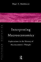 Interpreting Macroeconomics: Explorations in the History of Macroeconomic Thought