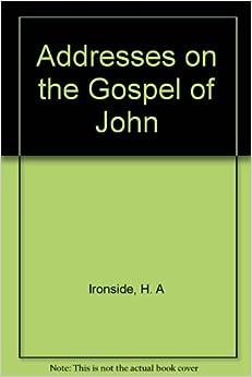 Addresses on the Gospel of John