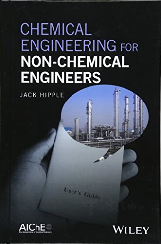 Chemical Engineering for Non-Chemical Engineers