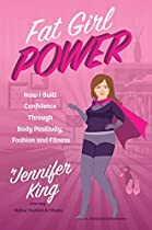 FAT GIRL POWER: HOW I BUILT CONFIDENCE THROUGH BODY POSITIVITY, FASHION AND FITNESS