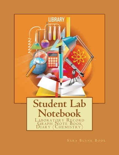 Student Lab Notebook  : Laboratory Record Graph Note Book Diary (Chemistry): Primary record of research, hypotheses, experiments and initial analysis ... Specialist Scientific) (Volume 7)