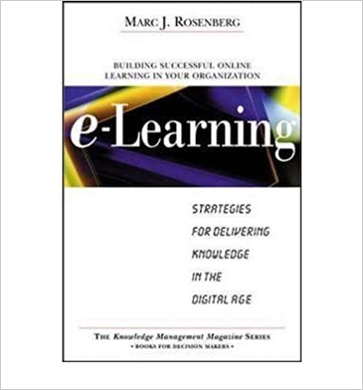 Download online E-learning: Strategies for Delivering Knowledge in the Digital Age (Hardback) - Common PDF, azw (Kindle)