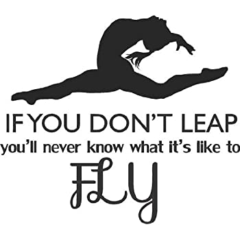 """Gymnastics Decal - """"If you don't leap you'll never know what it's like to Fly"""" 