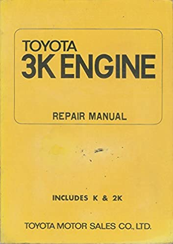 toyota 3k engine repair manual includes k 2k toyota motor sales rh amazon com toyota 3k engine repair manual KP61 Toyota Engine Swap