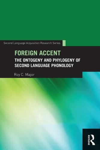 Foreign Accent: The Ontogeny and Phylogeny of Second Language Phonology (Second Language Acquisition Research Series)