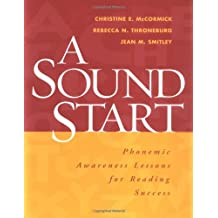 A Sound Start: Phonemic Awareness Lessons for Reading Success