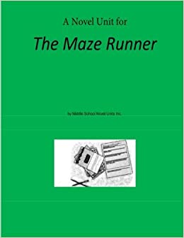 Book Novel Unit for The Maze Runner by Middle School Novel Units Inc. (2014-11-25)