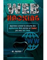 WEB Hacking: Apprenez à tester la sécurité des applications Web comme un hacker pro avec Kali Linux