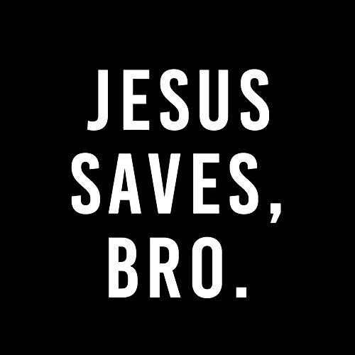 Funny Parody Jesus Saves, Bro Vinyl Sticker Car Decal (6