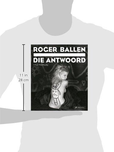 Roger Ballen: Die Antwoord: I Fink You Freeky: Amazon.es ...