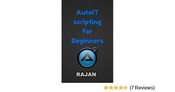 AUTOIT FOR BEGINNERS PDF
