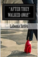 """""""After they walked Away"""": They left Praise Paperback"""