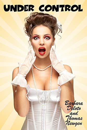 Under Control: An LGBT, Crossdressing, Feminization, First-Time Romance -