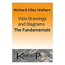 Visio Drawings and Diagrams: The Fundamentals (Training Notes Book 1005)