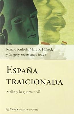 España traicionada (Historia Y Sociedad): Amazon.es: Sevostianov ...