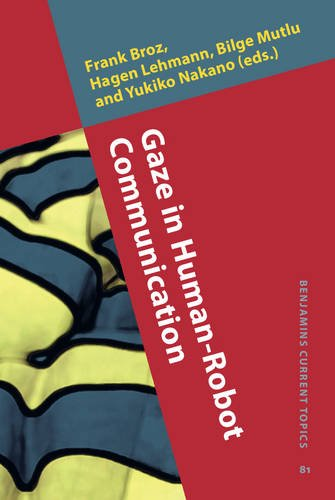 Gaze in Human-Robot Communication (Benjamins Current Topics)