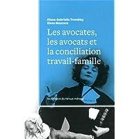 Avocates, les avocats et la conciliation travail-famille: Plaidoyer pour l'équité