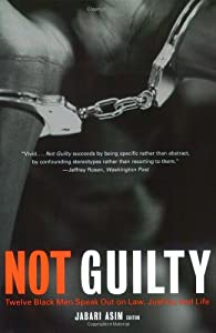 Not Guilty: Twelve Black Men Speak Out on Law, Justice, and Life from Jabari Asim
