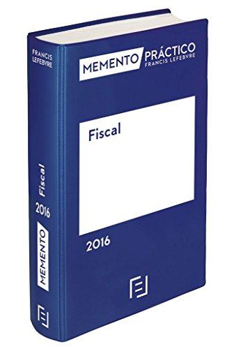Descargar Libro Memento PrÁctico Fiscal 2016 Lefebvre-el Derecho