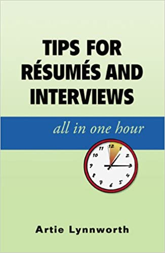 tips for resumes and interviews all in one hour artie lynnworth