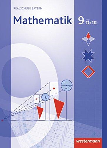 Mathematik - Ausgabe 2009 für Realschulen in Bayern: Schülerband 9 WPF II/III