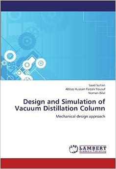 Book Design and Simulation of Vacuum Distillation Column: Mechanical design approach
