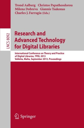 (Research and Advanced Technology for Digital Libraries: International Conference on Theory and Practice of Digital Libraries, TPDL 2013, Valletta, ... (Lecture Notes in Computer Science))