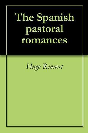 Amazon.com: The Spanish pastoral romances eBook: Hugo