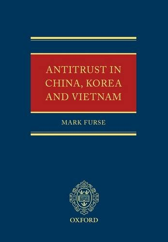 Antitrust Law in China, Korea and Vietnam by Oxford University Press