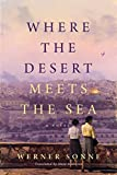 Where the Desert Meets the Sea: A Novel