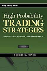 In High Probability Trading Strategies, author and well-known trading educator Robert Miner skillfully outlines every aspect of a practical trading plan–from entry to exit–that he has developed over the course of his distinguished twenty-plus...