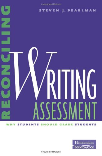 Reconciling Writing Assessment: Why Students Should Grade Students