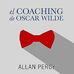El coaching de Oscar Wilde [The Coaching of Oscar Wilde]