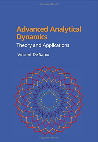 Advanced Analytical Dynamics: Theory and Applications, by Vincent De Sapio