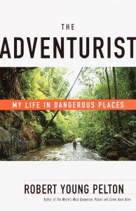 The Adventurist: My Life in Dangerous Places cover