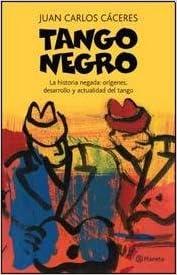 Amazon.com: TANGO NEGRO (Spanish Edition) (9789504923466 ...