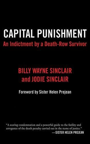 Capital Punishment: An Indictment by a Death-Row Survivor (Stores Mankato)