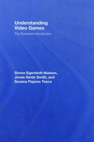 Understanding Video Games: The Essential Introduction by Routledge