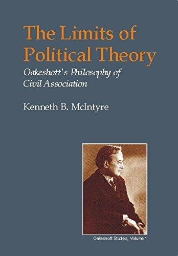 Limits of Political Theory: Oakeshott's Philosophy of Civil Association (British Idealist Studies, Series 1: Oakeshott) pdf