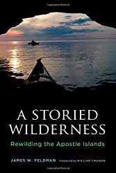 A Storied Wilderness: Rewilding the Apostle Islands (Weyerhaeuser Environmental Books)