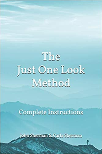 The Just One Look Method Complete Instructions John Sherman Carla