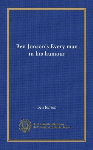 Ben Jonson's Every man in his humour (Vol-1) (Ben Jonson Every Man In His Humour)